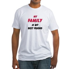 My FAMILY Is My Best Friend Shirt