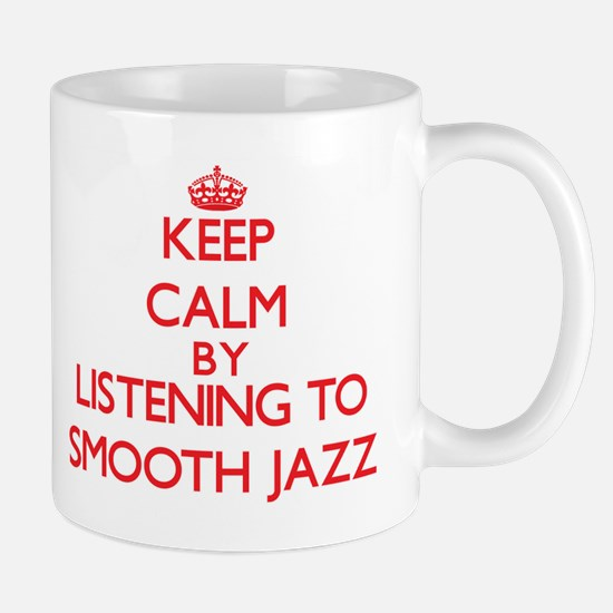 Keep calm by listening to SMOOTH JAZZ Mugs