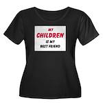 My CHILDREN Is My Best Friend Women's Plus Size Sc