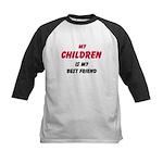 My CHILDREN Is My Best Friend Kids Baseball Jersey