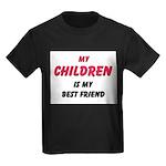 My CHILDREN Is My Best Friend Kids Dark T-Shirt