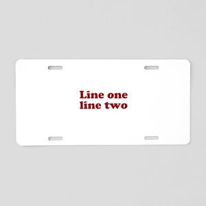 Two Line Custom Message in Dark Red Aluminum Licen
