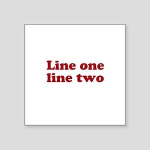 Two Line Custom Message in Dark Red Sticker