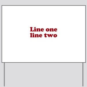 Two Line Custom Message in Dark Red Yard Sign