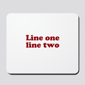 Two Line Custom Message in Dark Red Mousepad