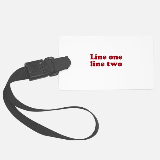 Two Line Custom Message in Dark Red Luggage Tag