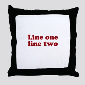 Two Line Custom Message in Dark Red Throw Pillow