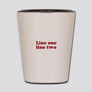 Two Line Custom Message in Dark Red Shot Glass