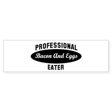 Pro Bacon And Eggs eater Bumper Sticker