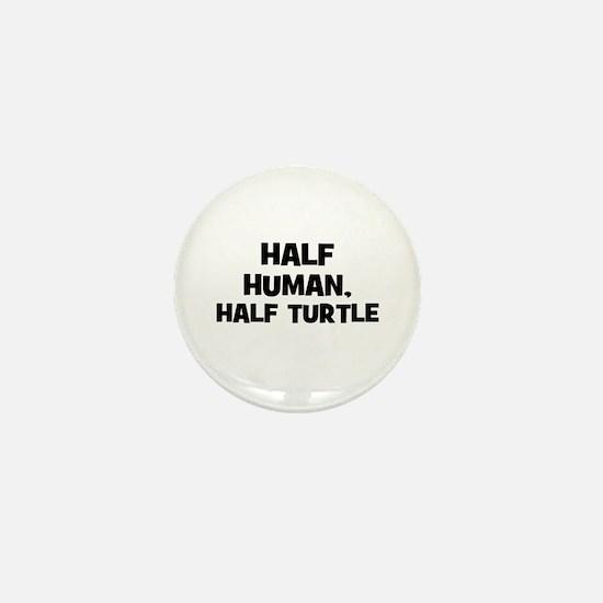 half human, half turtle Mini Button