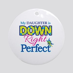 Daughter_Down_Rt_Perfect Round Ornament