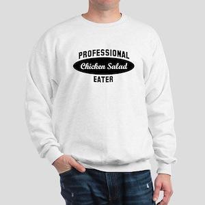 Pro Chicken Salad eater Sweatshirt