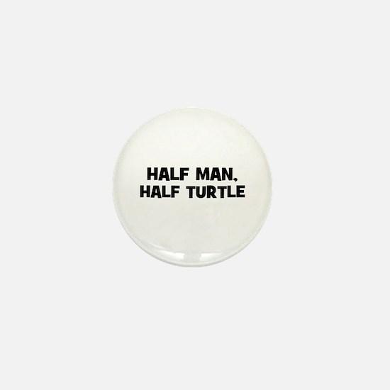 half man, half turtle Mini Button