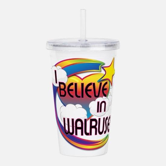 I Believe In Walruses Cute Believer Design Acrylic