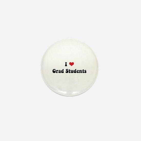 I Love Grad Students Mini Button