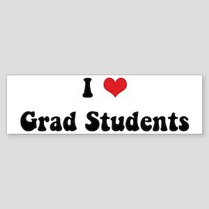 I Love Grad Students Bumper Sticker