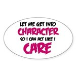 Get Into Character/Like I Care B/M Sticker