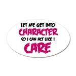Get Into Character/Like I Care B/M Wall Decal