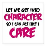 Get Into Character/Like I Care B/M Square Car Magn