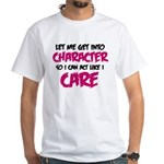 Get Into Character/Like I Care B/M T-Shirt