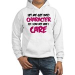 Get Into Character/Like I Care B/M Hoodie