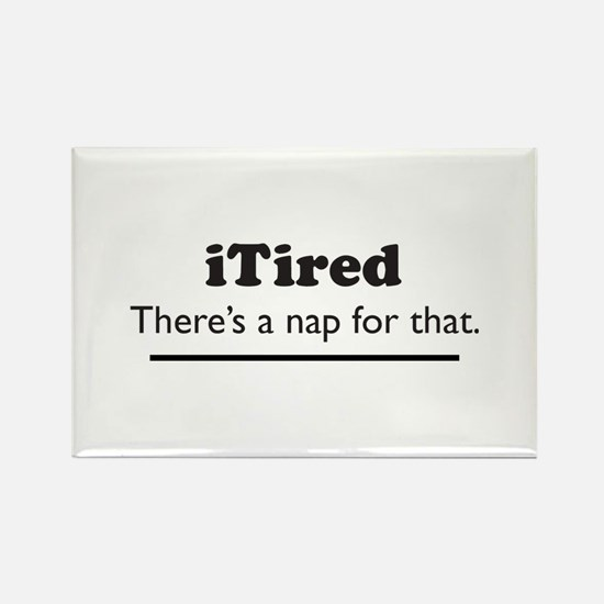 iTired - Theres a nap for that. Magnets