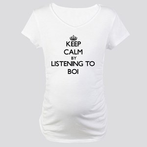 Keep calm by listening to BOI Maternity T-Shirt