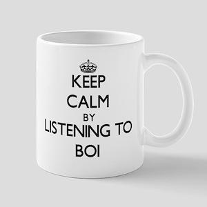Keep calm by listening to BOI Mugs