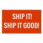 Ship It! It Good! Sticker