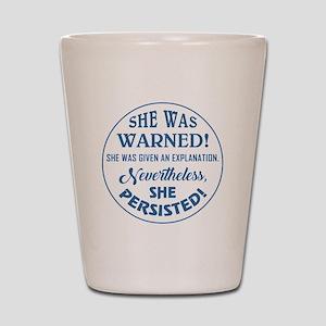 SHE WAS WARNED! Shot Glass