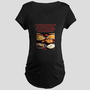 hash browns Maternity T-Shirt