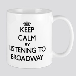 Keep calm by listening to BROADWAY Mugs