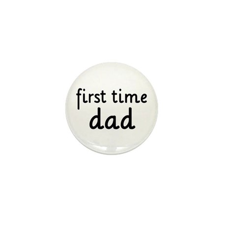 Father's Day First Time Dad Mini Button