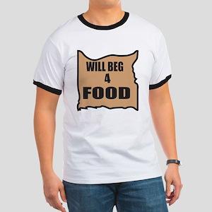 Will Beg 4 Food Ringer T