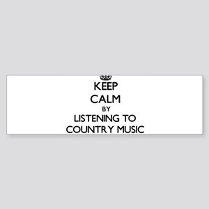 Keep calm by listening to COUNTRY MUSIC Bumper Sti