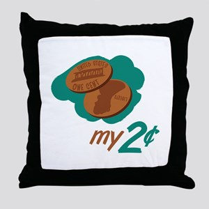 My 2 Cents Throw Pillow