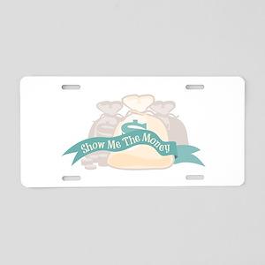 Show Me The Money Aluminum License Plate