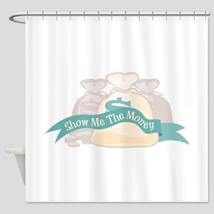 Show Me The Money Shower Curtain