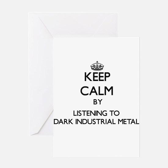 Keep calm by listening to DARK INDUSTRIAL METAL Gr