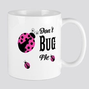 Cute Pink Ladybugs Don't Bug Me Mugs