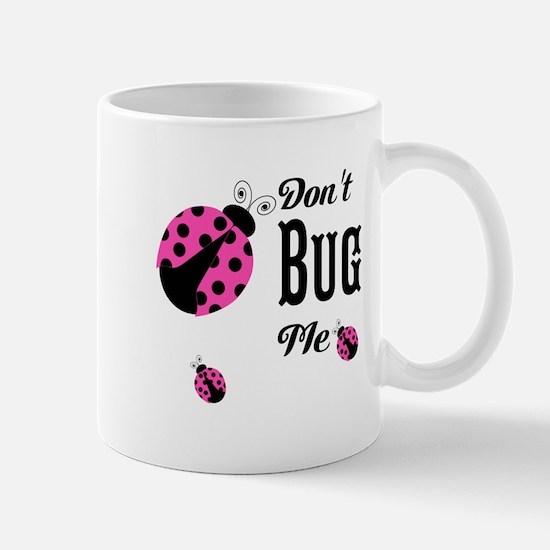 Cute Pink Ladybugs Don't Bug Me Mugs