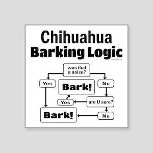 """Chihuahua Logic Square Sticker 3"""" x 3"""""""