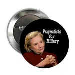 """Pragmatists For Hillary Campaign 2.25"""" Button"""