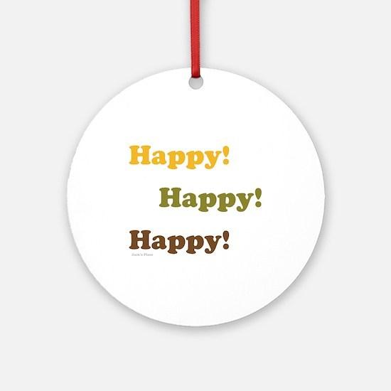 Happy! Happy! Happy! Ornament (Round)