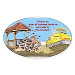 Bulldoze the Smoking Gazebo Oval Sticker