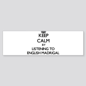 Keep calm by listening to ENGLISH MADRIGAL Bumper