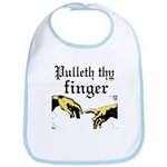Pulleth Thy Finger Bib