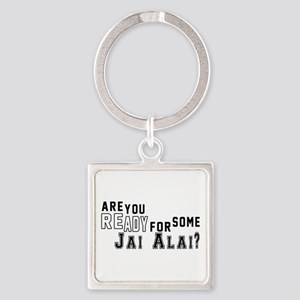 Are You Ready For Some Jai Alai ? Square Keychain