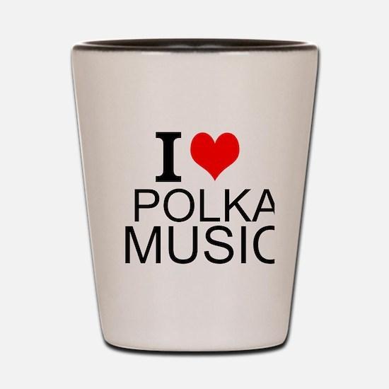 I Love Polka Music Shot Glass