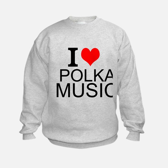 I Love Polka Music Sweatshirt